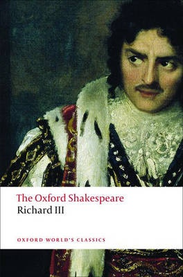 The Tragedy of King Richard III: The Oxford Shakespeare