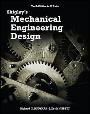 Shigley's Mechanical Engineering Design (10th Edition)