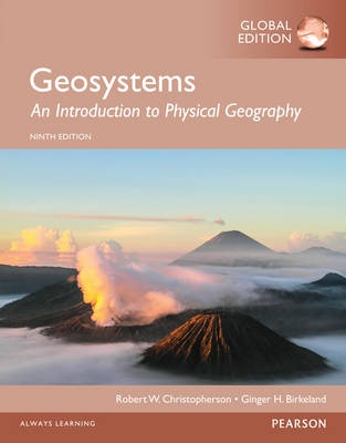 Geosystems: An Introduction to Physical Geography, Global Edition (9th Edition)