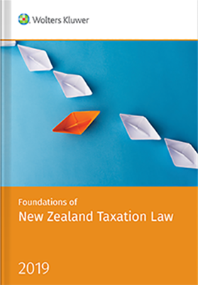 Foundations of New Zealand Taxation Law 2019