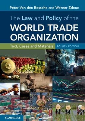 The Law and Policy of the World Trade Organization: Text, Cases and Materials (4th Edition)