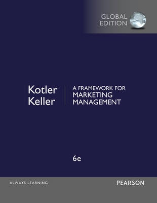 A Framework for Marketing Management (6th Edition)