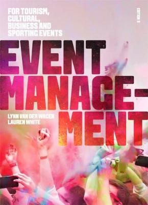 Event Management: For Tourism, Cultural, Business and Sporting Events (5th Edition)