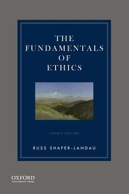 The Fundamentals of Ethics (4th Edition)