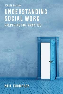 Understanding Social Work: Preparing for Practice (4th Edition)