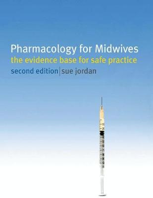 Pharmacology for Midwives: The Evidence Base for Safe Practice (2nd Edition)