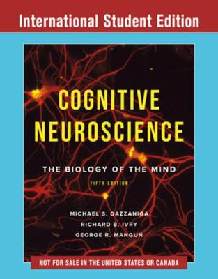 Cognitive Neuroscience: The Biology of the Mind: International Student Edition (5th Edition)
