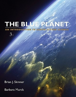 The Blue Planet: An Introduction to Earth System Science (3rd Edition)