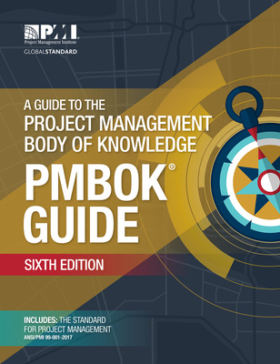 Guide to the Project Management Body of Knowledge, A: PMBOK Guide (6th Edition)